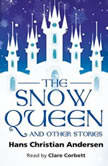 The Snow Queen and Other Stories, Hans Christian Andersen