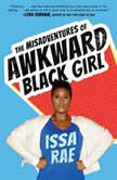The Misadventures of Awkward Black Girl, Issa Rae