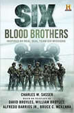 Six: Blood Brothers, Charles W. Sasser