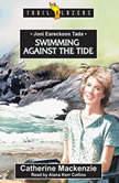 Joni Eareckson Tada Swimming Against the Tide, Catherine MacKenzie