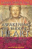 Awakening the Buddhist Heart Integrating Love, Meaning, and Connection into Every Part of Your Life, Lama Surya Das