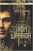 The Iron Warrior (The Iron Fey), Julie Kagawa