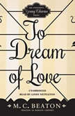 To Dream of Love, M. C. Beaton writing as Marion Chesney