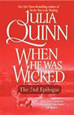 When He Was Wicked: The Epilogue II, Julia Quinn