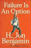 Failure Is An Option An Attempted Memoir, H. Jon Benjamin