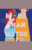 More Than Maybe A Novel, Erin Hahn