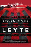 Storm Over Leyte The Philippine Invasion and the Destruction of the Japanese Navy, John Prados