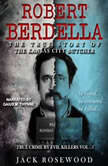 Robert Berdella: The True Story of The Kansas City Butcher, Jack Rosewood