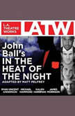 John Balls In the Heat of the Night, Matt Pelfrey