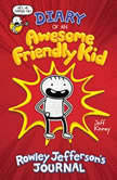Diary of An Awesome Friendly Kid Rowley Jefferson's Journal, Jeff Kinney