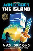 Minecraft: The Island, Max Brooks