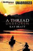 A Thread Unbroken, Kay Bratt