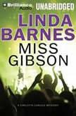 Miss Gibson, Linda Barnes
