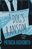 A Dogs Ransom, Patricia Highsmith