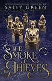 The Smoke Thieves, Sally Green