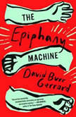 The Epiphany Machine, David Burr Gerrard