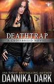 Deathtrap, Dannika Dark
