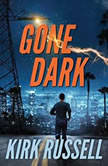 Gone Dark, Kirk Russell