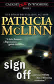 Sign Off (Caught Dead in Wyoming, Book 1), Patricia McLinn