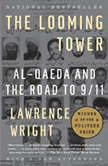 The Looming Tower Al-Qaeda and the Road to 9/11, Lawrence Wright