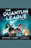 Quantum League #1: Spell Robbers, Matthew J. Kirby