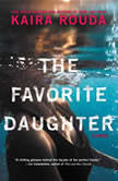 The Favorite Daughter, Kaira Rouda