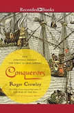 Conquerors How Portugal Forged the First Global Empire, Roger Crowley