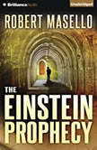 The Einstein Prophecy, Robert Masello