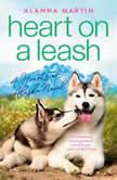 Heart on a Leash, Alanna Martin