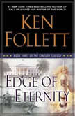 Edge of Eternity Book Three of The Century Trilogy, Ken Follett