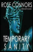 Temporary Sanity, Rose Connors