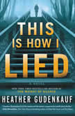 This Is How I Lied A Novel, Heather Gudenkauf