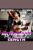 Auctioning Off My Husband's Length : Cuckqueans 9 (Threesome Erotica BDSM Erotica Sex Slave Erotica Lesbian Erotica), Connie Cuckquean