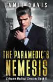 The Paramedic's Nemesis Extreme Medical Services Book 3, Jamie Davis