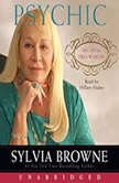 Psychic My Life in Two Worlds, Sylvia Browne