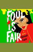 Foul is Fair A Novel, Hannah Capin