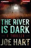 The River Is Dark, Joe Hart