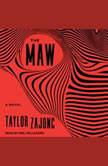 The Maw, Taylor Zajonc