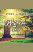 Witness Tree Seasons of Change with a Century-Old Oak, Lynda V. Mapes