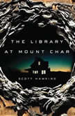 The Library at Mount Char, Scott Hawkins