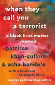 When They Call You a Terrorist A Black Lives Matter Memoir, Patrisse Khan-Cullors