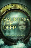 Haunting the Deep, Adriana Mather