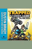 Trapped in a Video Game (Book 5) The Final Boss, Dustin Brady