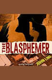 The Blasphemer A Raines and Shaw Thriller, John Ling