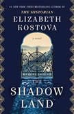 The Shadow Land, Elizabeth Kostova