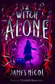 The Apprentice Witch Book 2: A Witch Alone, James Nicol