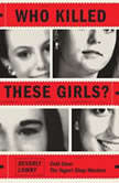 Who Killed These Girls? Cold Case: The Yogurt Shop Murders, Beverly Lowry
