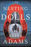 The Nesting Dolls A Novel, Alina Adams