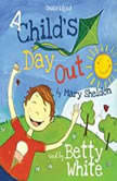 A Childs Day Out, Mary Sheldon