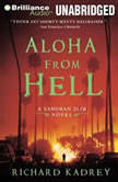 Aloha from Hell, Richard Kadrey